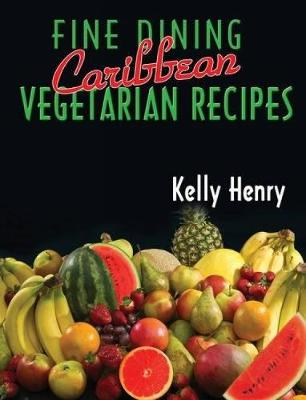 Fine Dining Caribbean Vegetarian Recipes (Paperback)
