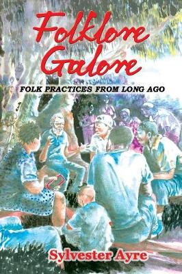 Folklore Galore: Folk Practices From Long Ago (Paperback)