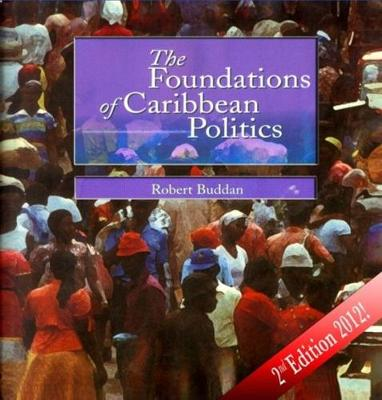 The Foundations of Caribbean Politics (Paperback)