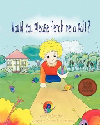 Would You Please Fetch Me A Pail? (Paperback)