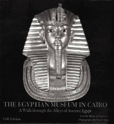 The Egyptian Museum in Cairo: A Walk Through the Alleys of Ancient Egypt (Hardback)