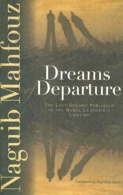 Dreams of Departure: The Last Dreams Published in the Nobel Laureate's Lifetime (Hardback)