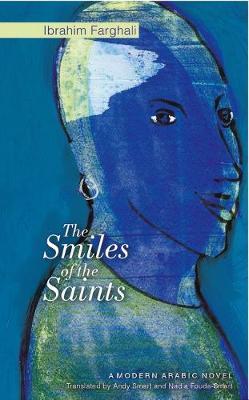 Smiles of Saints: A Modern Arabic Novel (Hardback)