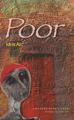 Poor: A Modern Arabic Novel (Hardback)