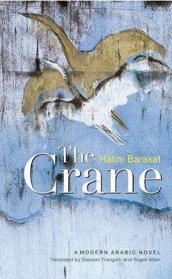 The Crane: A Modern Arabic Novel (Hardback)