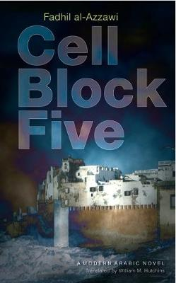 Cell Block Five: A Modern Arabic Novel (Hardback)