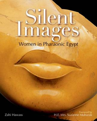 Silent Images: Women in pharaonic Egypt (Paperback)