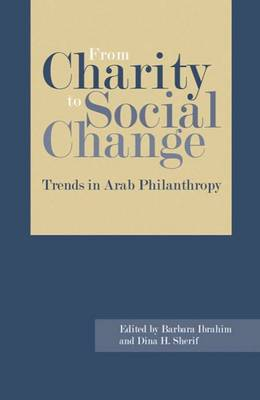 From Charity to Social Change: Trends in Arab Philanthropy (Paperback)