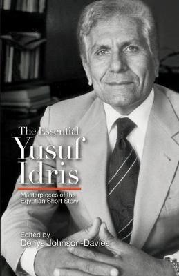 The Essential Yusuf Idris (Hardback)