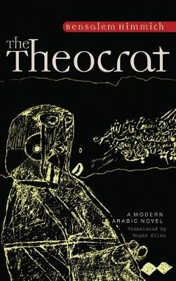 The Theocrat: A Modern Arabic Novel from Morocco (Paperback)