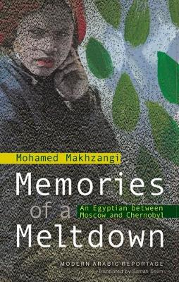 Memories of a Meltdown: An Egyptian Between Moscow and Chernobyl (Paperback)