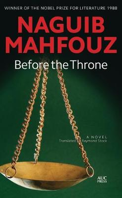 Before the Throne: A Modern Arabic Novel from Egypt (Hardback)