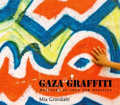 Gaza Graffiti: Messages of Love and Politics (Paperback)