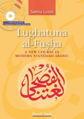 Lughatuna al-Fusha: Bk. 2: A Course in Modern Standard Arabic (Paperback)