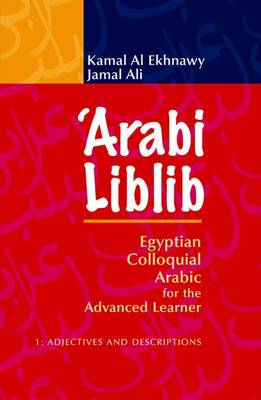 Arabi Liblib: Adjectives and Descriptions v. 1: Egyptian Coloquial Arabic for the Advanced Learner (Paperback)