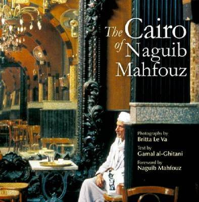 The Cairo of Naguib Mahfouz (Hardback)