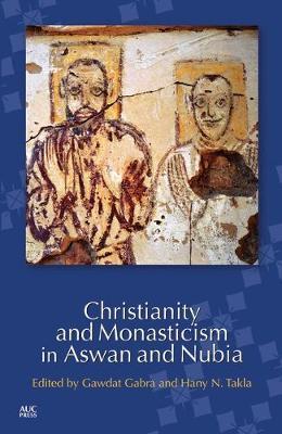 Christianity and Monasticism in Aswan and Nubia (Hardback)
