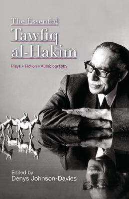 The Essential Tawfiq Al-Hakim - Modern Arabic Literature (Paperback) (Paperback)