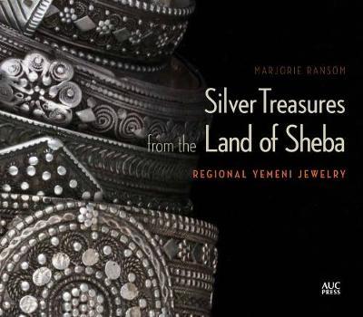 Silver Treasures from the Land of Sheba: Regional Styles of Yemeni Jewelry (Hardback)