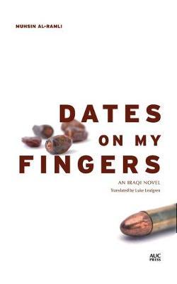 Dates on My Fingers: An Iraqi Novel (Paperback)