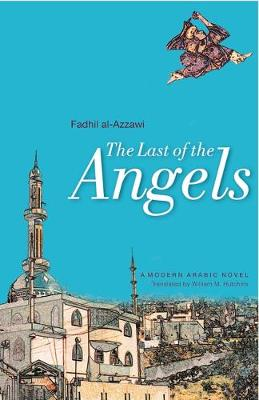 The Last of the Angels: A Modern Iraqi Novel (Paperback)