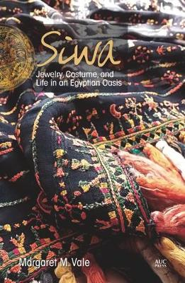 Siwa Jewelry, Costume, and Life in an Egyptian Oasis (Paperback)