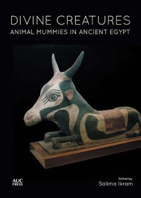 Divine Creatures: Animal Mummies in Ancient Egypt (Paperback)