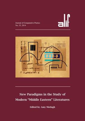 "Alif 35: New Paradigms in the Study of Modern ""Middle Eastern"" Literatures (Paperback)"