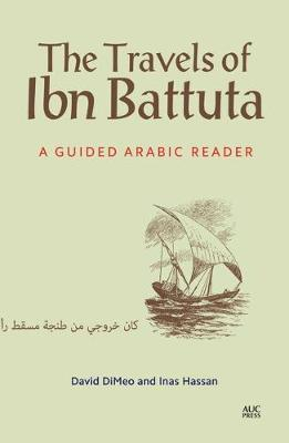 The Travels of Ibn Battuta: A Guided Arabic Reader (Paperback)