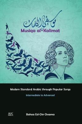 Musiqa al-Kalimat: Modern Standard Arabic Through Popular Songs: Intermediate to Advanced (Paperback)