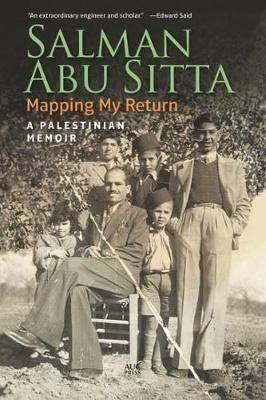 Mapping My Return: A Palestinian Memoir (Paperback)
