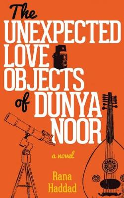 The Unexpected Love Objects of Dunya Noor (Paperback)
