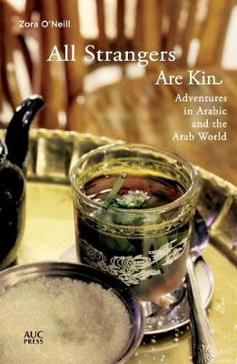All Strangers Are Kin: Adventures in Arabic and the Arab World (Paperback)