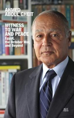 Witness to War and Peace: Egypt, the October War, and Beyond (Hardback)