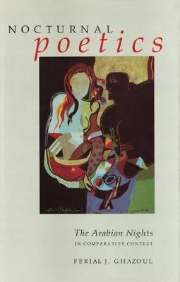 "Nocturnal Poetics: ""Arabian Nights"" in Comparative Context (Hardback)"