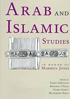 Arab and Islamic Studies in Honor of Marsden Jones (Hardback)