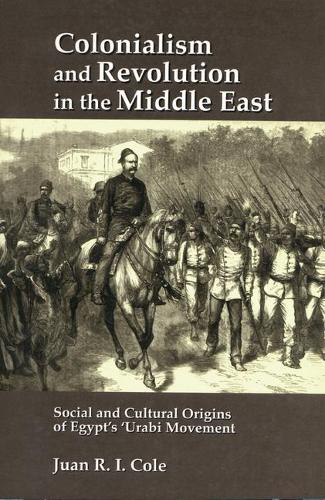 Colonialism and Revolution in the Middle East: Social and Cultural Origins of Egypt's Urabi Movement (Paperback)