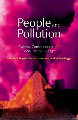 People and Pollution: Cultural Constructions and Social Action in Egypt (Hardback)