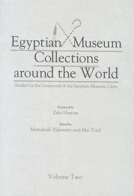 Egyptian Museum Collections Around the World: Studies for the Centennial of the Egyptian Museum, Cairo (Paperback)