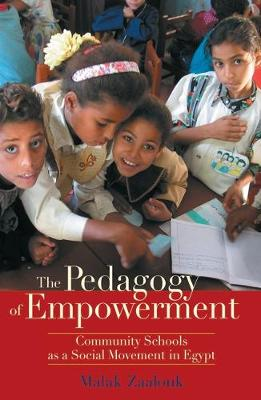 The Pedagogy of Empowerment: Community Schools as a Social Movement in Egypt (Hardback)