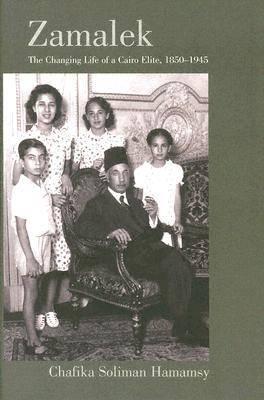 Zamalek: The Changing Life of a Cairo Elite, 1850-1945 (Hardback)