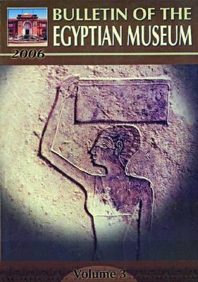 Bulletin of the Egyptian Museum: v. 3 (Paperback)