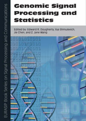 Genomic Signal Processing and Statistics: Pt. 2 - EURASIP Book Series on Signal Processing & Communications (Hardback)