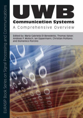 UWB Communication Systems: Pt. 5: A Comprehensive Overview - EURASIP Book Series on Signal Processing & Communications (Hardback)