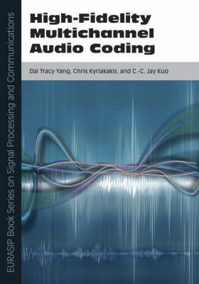 High-fidelity Multichannel Audio Coding: Pt. 1 - EURASIP Book Series on Signal Processing & Communications (Hardback)