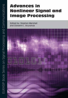 Advances in Nonlinear Signal and Image Processing: Pt. 6 - EURASIP Book Series on Signal Processing & Communications (Hardback)