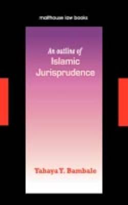 An Outline of Islamic Jurisprudence (Paperback)
