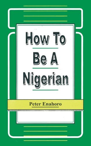 How to Be a Nigerian (Paperback)