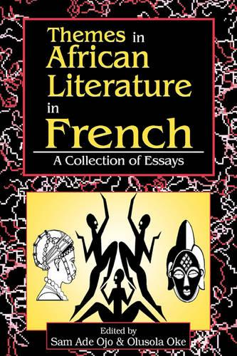 Themes in African Literature in French: a Collection of Essays (Paperback)