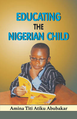 Educating the Nigerian Child (Paperback)